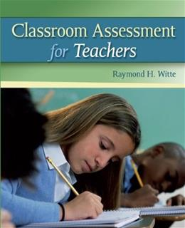 Classroom Assessment for Teachers, by Witte 9780073378701