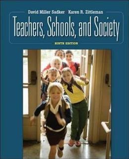 Teachers, Schools, and Society, by Sadker, 9th Edition 9780073378756