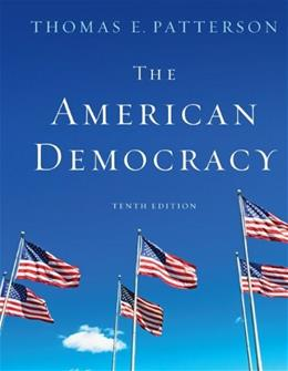 American Democracy, by Patterson, 10th Edition 9780073379098