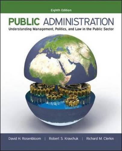 Public Administration: Understanding Management, Politics, and Law in the Public Sector, by Rosenbloom, 8th Edition 9780073379159