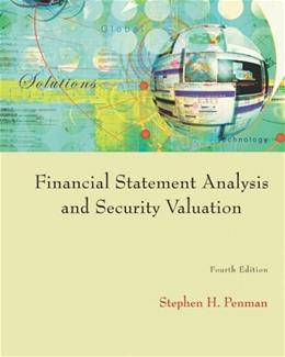 Financial Statement Analysis and Security Valuation, by Penman, 4th Edition 9780073379661