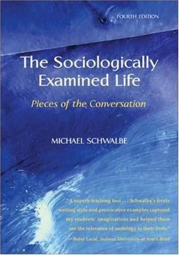 The Sociologically Examined Life: Pieces of the Conversation 4 9780073380117