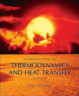 Introduction To Thermodynamics and Heat Transfer, by Cengel, 3rd Edition 3 w/CD 9780073380179
