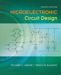 Microelectronic Circuit Design, by Jaeger, 4th Edition 9780073380452
