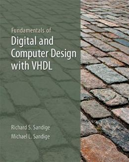 Fundamentals of Digital and Computer Design with VHDL, by Sandige 9780073380698