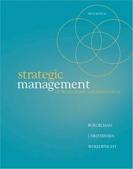 Strategic Management of Technology and Innovation, by Burgelman, 5th Edition 9780073381541