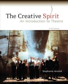 Creative Spirit: An Introduction to Theatre, by Arnold, 5th Edition 9780073382173