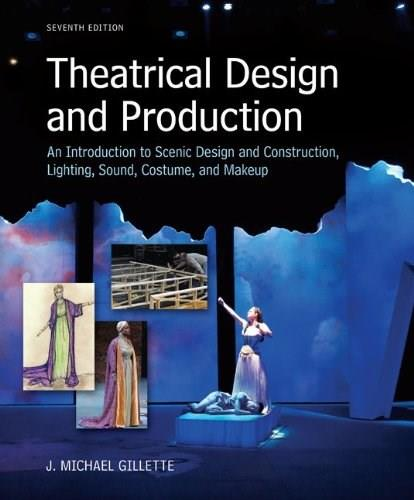 Theatrical Design and Production: An Introduction to Scene Design and Construction, Lighting, Sound, Costume, and Makeup 7 9780073382227