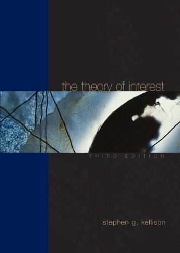 Theory of Interest, by Kellison, 3rd Edition 9780073382449
