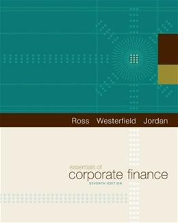 Essentials of Corporate Finance, by Ross, 7th Edition 9780073382463