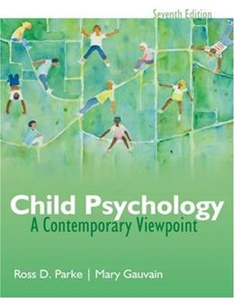 Child Psychology: A Contemporary View Point, by Parke, 7th Edition 9780073382685