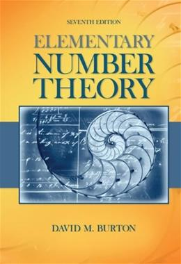 Elementary Number Theory, by Burton, 7th Edition 9780073383149