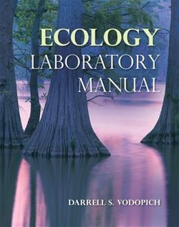 Ecology, by Vodopich, 10th Edition, Laboratory Manual 9780073383187