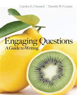 Engaging Questions: A Guide to Writing, by Channell 9780073383828
