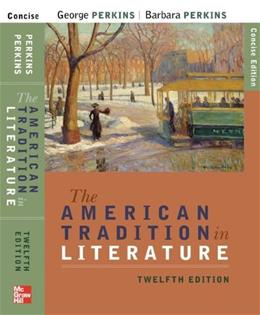 The American Tradition in Literature, 12th Edition 9780073384894