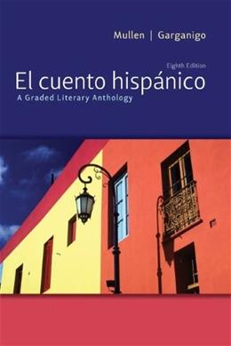 El cuento hispánico: A Graded Literary Anthology 8 9780073385402