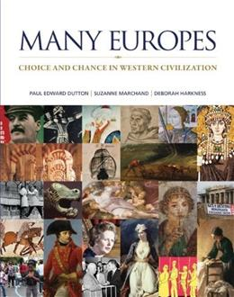 Many Europes: Choice and Chance in Western Civilization, by Dutton 9780073385457