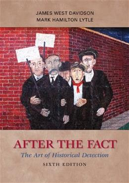 After the Fact: The Art of Historical Detection 6 9780073385488