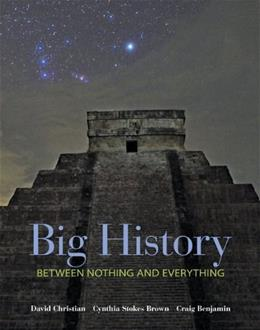 Big History: Between Nothing and Everything 1 9780073385617