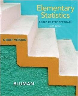 Elementary Statistics: A Step by Step Approach-A Brief Version, 6th Edition (With Data CD) 6 w/CD 9780073386119