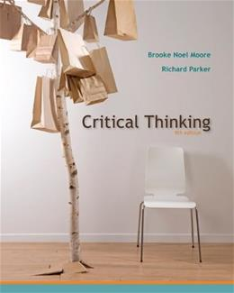 Critical Thinking, by Moore, 9th Edition 9780073386676