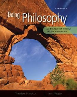 Doing Philosophy: An Introduction Through Thought Experiments, by Schick, 4th Edition 9780073386683