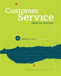 Customer Service Skills for Success, by Lucas, 5th Edition 9780073397115