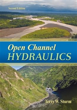 Open Channel Hydraulics, by Sturm, 2nd Edition 9780073397870