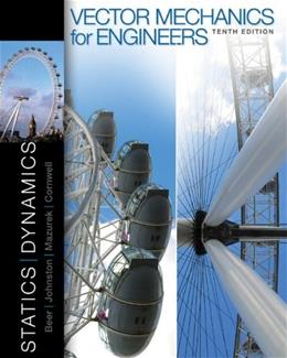 Vector Mechanics for Engineers: Statics and Dynamics 10 9780073398136