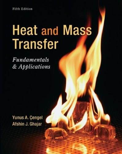 Heat and Mass Transfer: Fundamentals and Applications 5 9780073398181