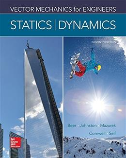 Vector Mechanics for Engineers: Statics and Dynamics 11 9780073398242