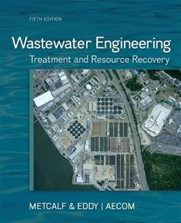 Wastewater Engineering: Treatment and Resource Recovery 5 9780073401188