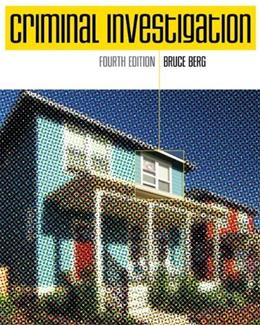 Criminal Investigation, by Berg, 4th Edition 9780073401249