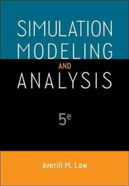 Simulation Modeling and Analysis (Mcgraw-hill Series in Industrial Engineering and Management) 5 9780073401324