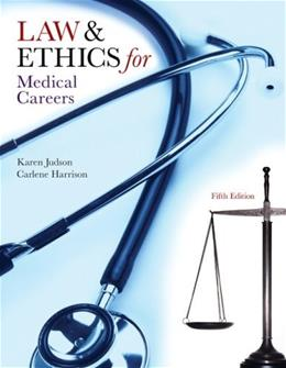 Law and Ethics for Medical Careers, by Judson, 5th Edition, Worktext 9780073402062