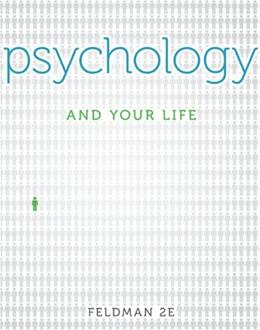 Psychology and Your Life, by Feldman, 2nd Edition 9780073403137
