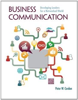 Business Communication:  Developing Leaders for a Networked World 1 9780073403199
