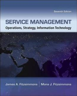 Service Management: Operations, Strategy, Information Technology, by Fitzsimmons, 7th Edition 9780073403359