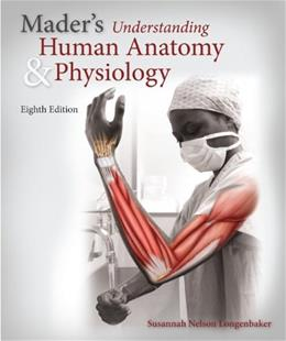 Maders Understanding Human Anatomy & Physiology (Maders Understanding Human Anatomy and Physiology) 8 9780073403663