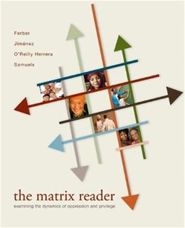 The Matrix Reader: Examining the Dynamics of Oppression and Privilege 1 9780073404110