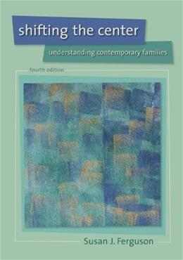Shifting the Center: Understanding Contemporary Families 4 9780073404233