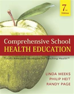 Comprehensive School Health Education: Totally Awesome Strategies For Teaching Health, by Meeks, 7th Edition 7 w/CD 9780073404660