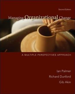 Managing Organizational Change:  A Multiple Perspectives Approach 2 9780073404998