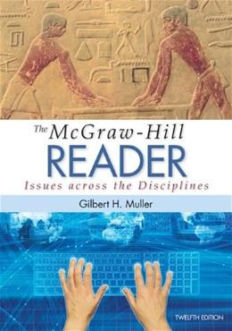 The McGraw-Hill Reader: Issues Across the Disciplines 12 9780073405988