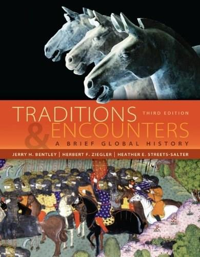 Traditions and Encounters: A Brief Global History, by Bentley, 3rd Edition 9780073406978