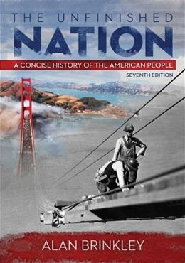 The Unfinished Nation: A Concise History of the American People 7 9780073406985