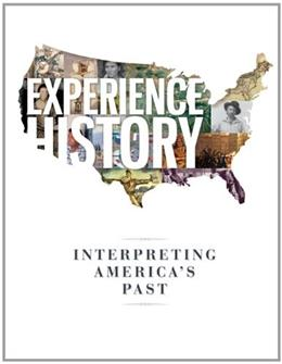 Experience History: Interpreting Americas Past 8 9780073407012
