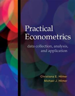 Practical Econometrics: Data Collection, Analysis, and Application, by Hillmer 9780073511412