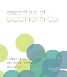 Essentials of Economics, 3rd Edition (The McGraw-Hill Series in Economics) 9780073511450