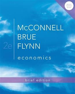 Economics, Brief Edition (Mcgraw-hill Economics) 2 9780073511467